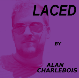 Alan Charlebois - Laced