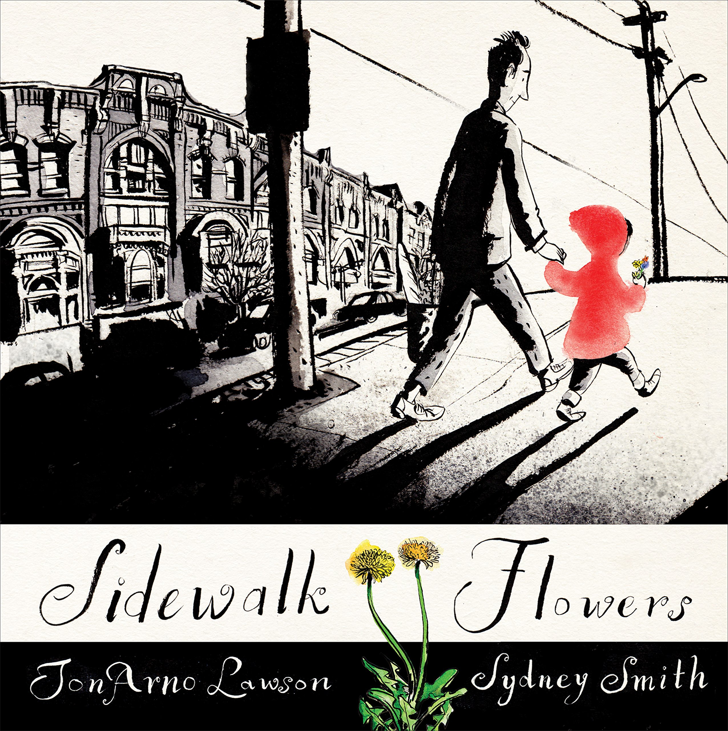 Sidewalk Flowers by Jon Arno Lawson, illustrations by Sidney Smith